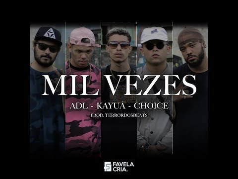 Mil Vezes - ADL | Kayuá | Choice ( prod. Terrordosbeats )