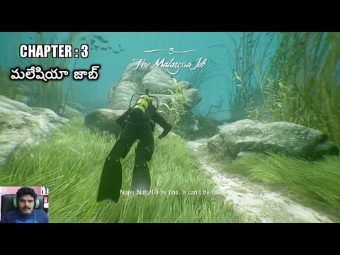 Uncharted 4 : Chapter 3 The Malaysia Job (మలేషియా జాబ్)