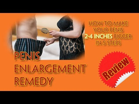 Penis Enlargement Remedy Reviews - 2 to 4 Inches Bigger