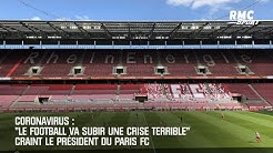 Coronavirus: 'Le football va subir une crise terrible' craint le président du Paris FC