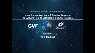Humanitarian Assistance & Disaster Response: The Evolving Role of Satellites in Disaster Response