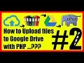 #2  Uploading files to Google Drive with PHP