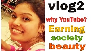 vlog 2 why youtube my earning family skin tone 14 hours of work a day