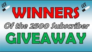 Announcement of the WINNERS of the 2500 Subscriber Giveaway .
