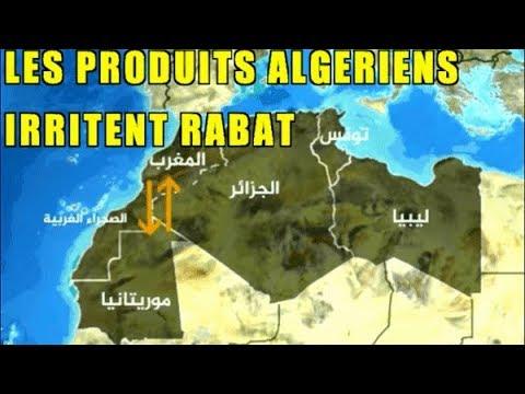 LES PRODUITS ALGERIENS  IRRITENT RABAT