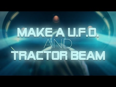 FRES | Making A U.F.O. And Tractor Beam