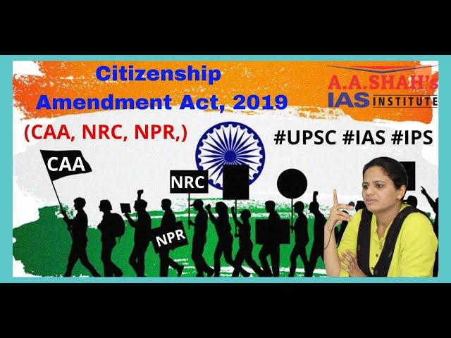 Citizenship Amendment Act, 2019 Explained - Mrs. Bilquees Khatri #CAA #NRC #NPR #UPSC