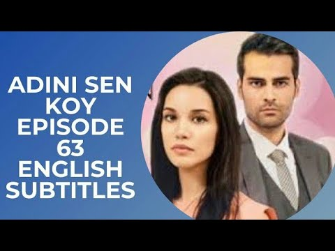 Download Adini Sen Koy Episode 63 English Subtitles