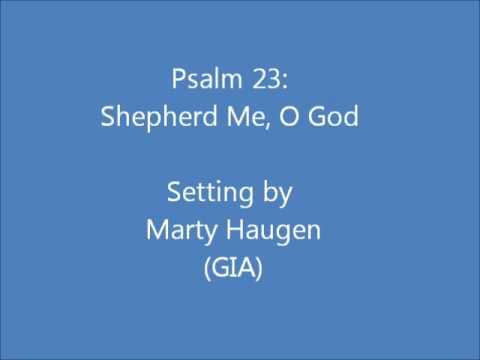 Psalm 23: Shepherd Me, O God (Haugen)