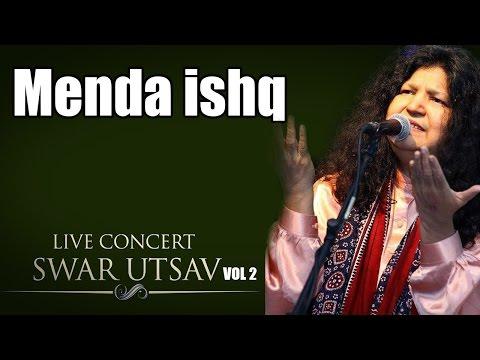 Menda ishq-  Abida Parveen (Album: Live concert Swarutsav 2000)