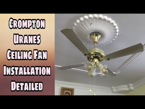How to Installation Crompton Uranus Ceiling Fan in your Home   fully Detailed and unboxing  