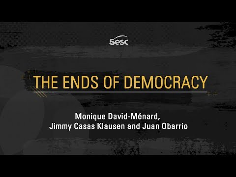 Conferences: The Animism of Property and Thoughts for the Times on Democracy and Death - The Ends of Democracy - Os fins da Democracia - SESC 2017