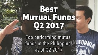 Best Mutual Funds Q2 2017: Top performing mutual funds in the Philippines