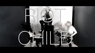 Riot Child - Never Enough
