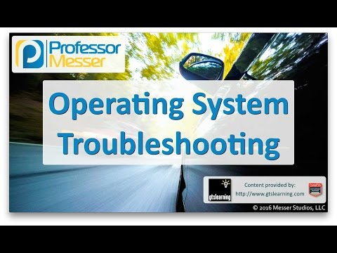 Operating System Troubleshooting - CompTIA A+ 220-902 - 4.1