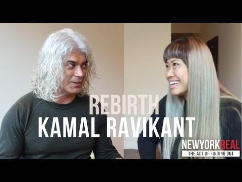 Kamal Ravikant - Rebirth | New York Real