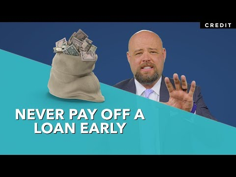 Why You Should Never Pay Off A Loan Early