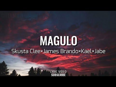 MAGULO - (Lyrics) Skusta Clee×James Brando×Kael×Jabe New Song 2020
