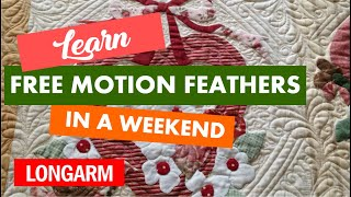 Free Motion Feather Freedom - Learn Feathers Hands On In A Weekend