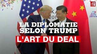 L'art du deal - La diplomatie selon Trump (4/6)
