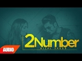 Download 2 Number (Full Audio Song) | Bilal Saeed | Amrinder Gill | Twelve | Speed Records MP3 song and Music Video