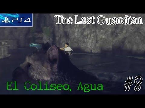 (PS4) The Last Guardian | Cap.8 El Coliseo, Agua | Let's Play en Español