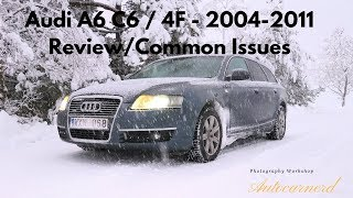 Audi A6 C6 / 4F - 2004-2011 In Depth Review/Common Issues