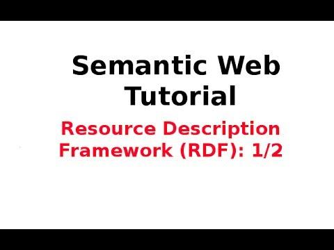 Semantic Web Tutorial 3/14: Resource Description Framework (RDF) 1/2