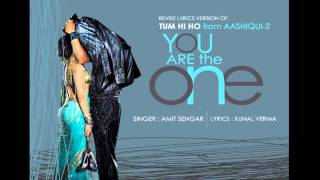 Aashiqi - 2 ,,Tum Hi Ho [Because your the one] - Sung By Amit Sengar & Lyrics By Kunal Verma