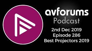 AVForums Podcast: Best Projectors 2019, Canton Soundbar, Parasound HiNT 6 reviews, 02/12/19