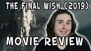 The Final Wish (2019) | Movie Review