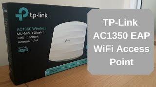 TP-Link AC1350 EAP Access point - Setup & Review
