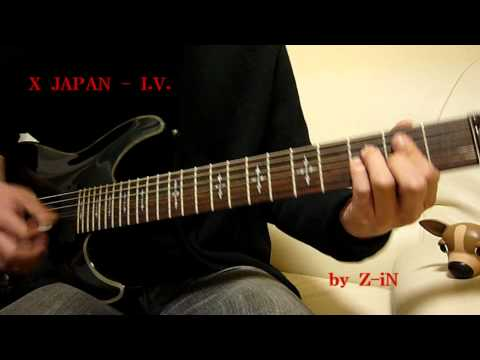 X JAPAN - I.V. - guitar cover by Z-iN