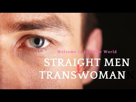 Straight Men Dating A Trans-woman/What Are The 5 Reasons?
