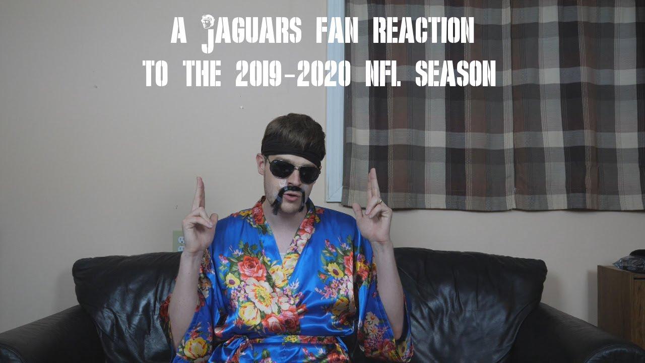 A Jaguars Fan Reaction to the 2019-2020 NFL Season