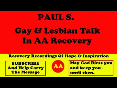 AA Speaker Paul S. - A Gay And Lesbian Alcoholics Anonymous Talk