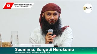 Suamimu, Surga & Nerakamu   Ustadz Syafiq Riza Basalamah