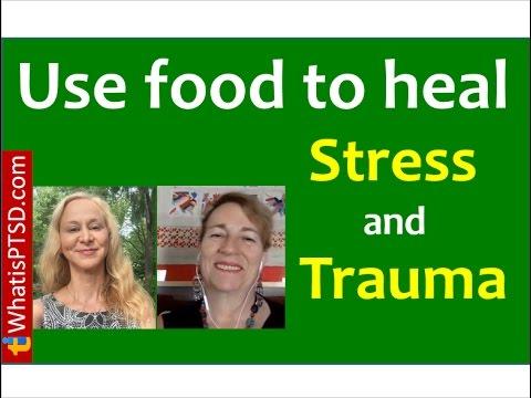 Use food to heal stress and trauma.