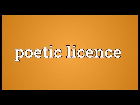 Poetic licence Meaning