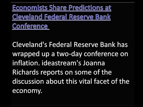 Business News: Economists Share Predictions at Cleveland Federal Reserve Bank Conference