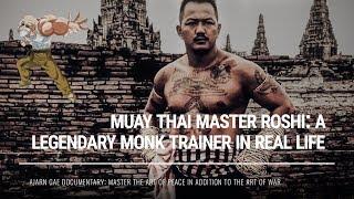 Ajarn Gae: Muay Thai Master Roshi - A Legendary Monk Trainer in Real Life