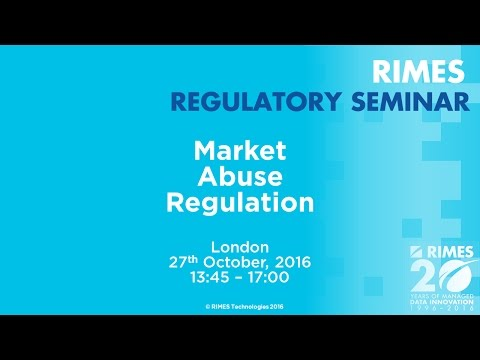 RIMES 2nd Regulatory Seminar: Market Abuse Regulation