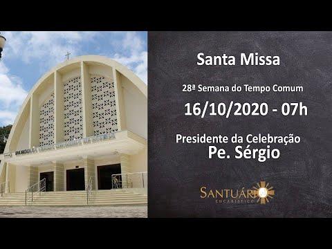 Santa Missa - 16/10/2020 - 07h - Pe. Sérgio
