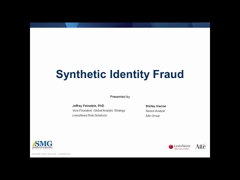 Unmasking Synthetic Identity Fraud Webinar