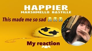 MY REACTION TO|| Marshmello ft. Bastille~Happier (Official Music Video)