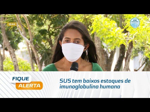 SUS tem baixos estoques de imunoglobulina humana