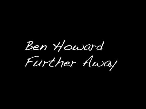Ben Howard -Further Away
