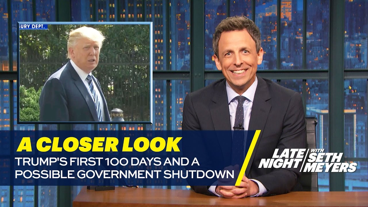 Seth Meyers' Closer Look At Trump's First 100 Days: President's Brag & Butter