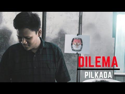 Film Pilkada - Dilema Pilkada #PilkadaPalopo