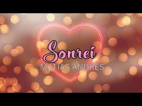 6- MATIAS ANDRES - SONREI [VIDEOLYRICS OFICIAL/LETRA]
